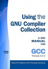 Using The Gnu Compiler Collection: A Gnu Manual For Gcc Version 4.3.3 - Richard M. Stallman, GCC DeveloperCommunity