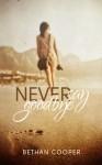 Never Say Goodbye - Bethan Cooper