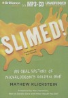 Slimed!: An Oral History of Nickelodeon's Golden Age - Mathew Klickstein, Nick Podehl