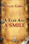 A Tear And A Smile - Kahlil Gibran