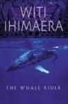 The Whale Rider - Witi Ihimaera