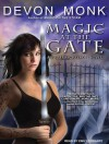 Magic at the Gate - Devon Monk, Emily Durante