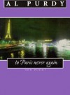 To Paris Never Again - Al Purdy