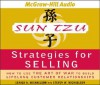 Sun Tzu Strategies for Selling: How to Use the Art of War to Build Lifelong Customer Relationships - Gerald .A Michaelson, Stephen W. Michaelson, Steven W. Michaelson, Barrett Whitener