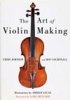 The Art of Violin Making - Chris Johnson, Roy Courtnall, Adrian Lucas, Lord Menuhin