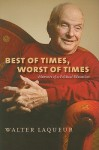 Best of Times, Worst of Times (Tauber Institute for the Study of European Jewry) - Walter Laqueur