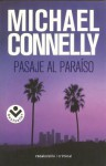 Pasaje Al Paraiso - Michael Connelly