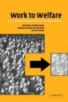 Work to Welfare: How Men Become Detached from the Labour Market - Pete Alcock, Christina Beatty, Stephen Fothergill, Sue Yeandle