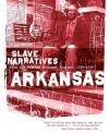 Arkansas Slave Narratives - Federal Writers' Project, Federal Writers' Project of the Works Progress Administratio, Federal Writers' Project, Applewood Books