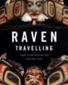 Raven Travelling: Two Centuries Of Haida Art - Peter Macnair, Marianne Jones, Daina Augaitis