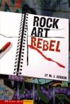 Rock Art Rebel (Vortex Books) - M.J. Cosson, Bran Garvey