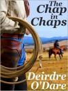 The Chap In Chaps - Deirdre O'Dare