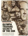 Arnold Schwarzenegger Training Guide : Olympia Secrets of The Austrian Oak - Rep by Rep Training Guide - Joe Weider, Arnold Schwarzenegger, Muscle Fitness