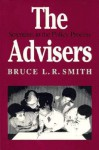 The Advisers: Scientists in the Policy Process - Bruce L.R. Smith