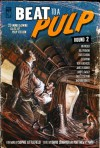 BEAT to a PULP: Round Two - Larry D. Sweazy, Vin Packer, Bill Pronzini, Dave Zeltserman, Bill Crider, Charles Ardai, Ed Gorman, David Cranmer, Matthew P. Mayo, Sophie Littlefield