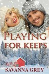 Playing For Keeps - Savanna Grey