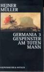 Germania 3: Gespenster am toten Mann - Heiner Müller
