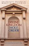 Divine Kingdom, Holy Order - Martin Luther