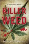 Killer Weed: An Ed Rosenberg Mystery - Michael Castleman