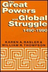 The Great Powers and Global Struggle, 1490-1990 - Karen A. Rasler, William R. Thompson
