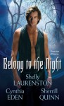 Belong To The Night - Shelly Laurenston, Cynthia Eden, Sherrill Quinn