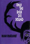 Only The Rich Die Young - Hugh Pentecost