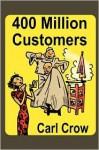 400 Million Customers - Carl Crow