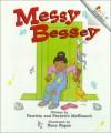 Messy Bessey (Rookie Readers: Level C) - Patricia C. McKissack, Fredrick L. McKissack