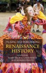 Filming and Performing Renaissance History - Mark Thornton Burnett, Adrian Streete