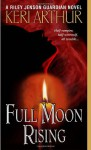 Full Moon Rising (Audio) - Keri Arthur