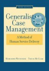 Generalist Case Management: A Method of Human Service Delivery - Marianne R. Woodside, Tricia McClam