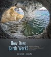 How Does Earth Work: Physical Geology and the Process of Science [With Access Code] - Gary Smith, Aurora Pun