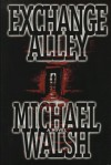 Exchange Alley - Michael Walsh