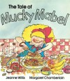 The Tale of Mucky Mabel - Jeanne Willis, Margaret Chamberlain, Willis Jay