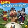 What's Hatching? (Jakers (8x8)) - Entara Ltd., Catherine Lukas, Entara Ltd. Staff