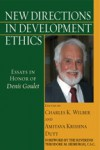 New Directions in Development Ethics: Essays in Honor of Denis Goulet - Charles K. Wilber, Amitava Krishna Dutt, Theodore M. Hesburgh