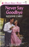 Never Say Goodbye - Suzanne Carey