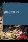 Liberalism and War: The Victors and the Vanquished - Andrew Williams