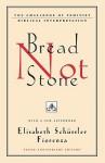 Bread Not Stone: The Challenge of Feminist Biblical Interpretation - Elisabeth Schüssler Fiorenza