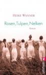 Rosen, Tulpen, Nelken - Heike Wanner