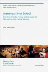 Learning at Not-School: A Review of Study, Theory, and Advocacy for Education in Non-Formal Settings - Julian Sefton-Green