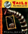 Up Close: Tails That Talk And Fly (Up Close (Sterling Paperback)) - Diane Swanson