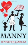 My Mr. Manny - Jennifer Garcia