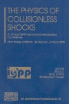 The Physics of Collisionless Shocks: 4th Annual IGPP International Astrophysics Conference - Gang Li