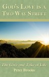 God's Love Is a Two Way Street: The Give and Take of Life - Peter Brooks