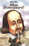 Who Was William Shakespeare? - Celeste Davidson Mannis, John O'Brien