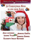 A Christmas Kiss is on Her List - Julie Kavanagh, Elizabeth Inglee-Richards, Jennifer Conner, Leann Tyler, Jennifer Cooper