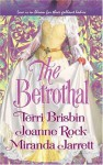 The Betrothal: The Claiming Of Lady JoannaHighland HandfastA Marriage In Three Acts - Terri Brisbin, Miranda Jarrett, Joanne Rock