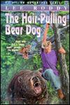 The Hair Pulling Bear Dog - Lee Roddy
