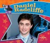 Daniel Radcliffe: Harry Potter Star - Sarah Tieck